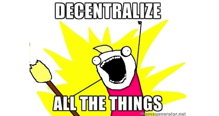 Decentralize all the things!…Wait, even the Church?